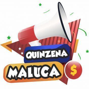 GANHADORAS DA QUINZENA MALUCA
